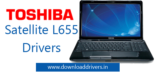Drivers Toshiba Satellite L655-S5158 for Windows 7 32-bit