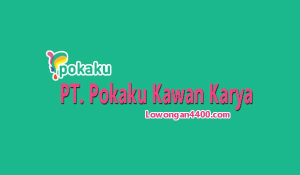 Lowongan Kerja PT. Pokaku Kawan Karya Jakarta
