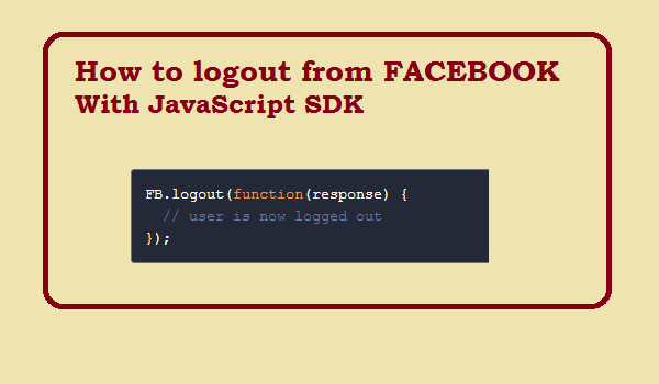 How to logout from facebook with javascritp SDK - FB.logout