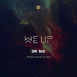 [Music] Dr Sid - We Up