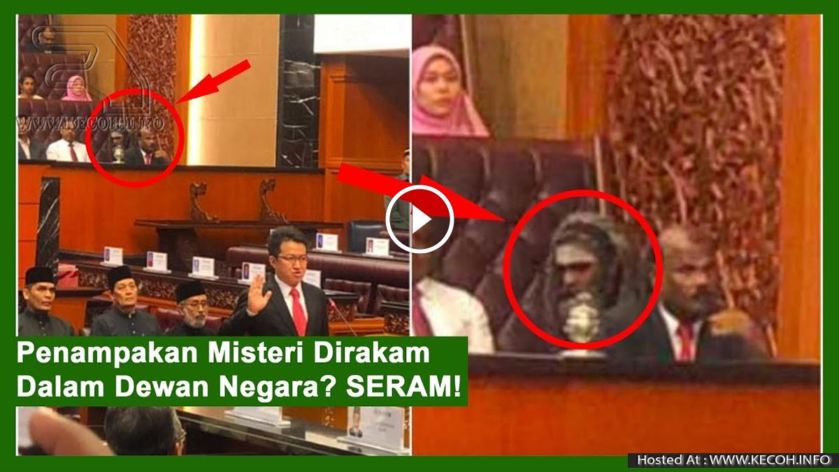 Kecoh! Penampakan Misteri Dirakam Dalam Dewan Negara? SERAM!