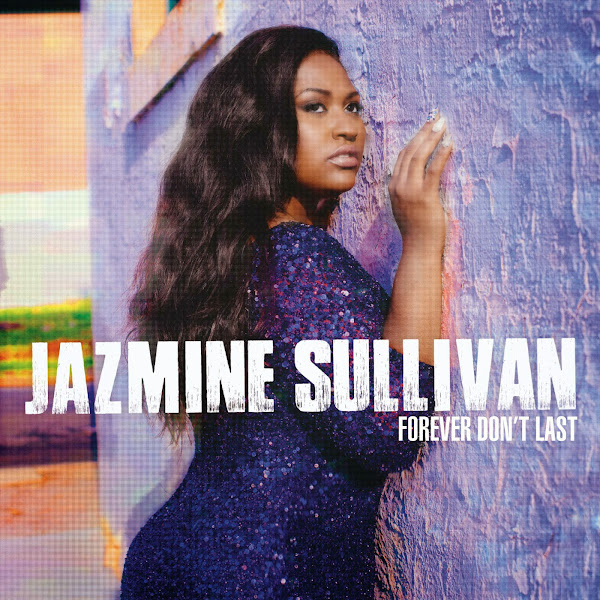 Jazmine Sullivan - Forever Don't Last - Single Cover
