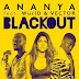 New Music: Ananya ft. Vector, Wurld – Blackout