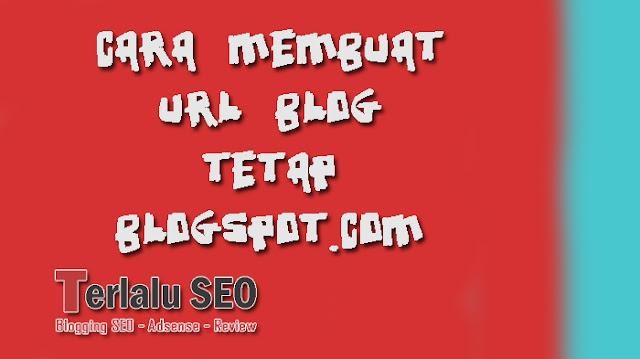 Cara Supaya Subdomain blogspot.co.id Tetap Menjadi blogspot.com
