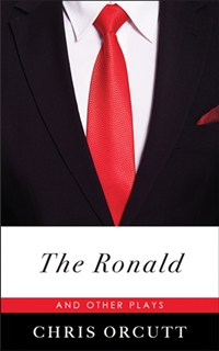 The Ronald And Other Plays (Chris Orcutt)