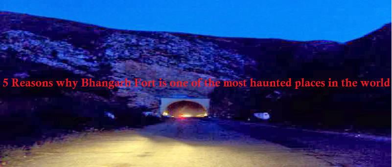bhangarh fort in rajasthan is haunted