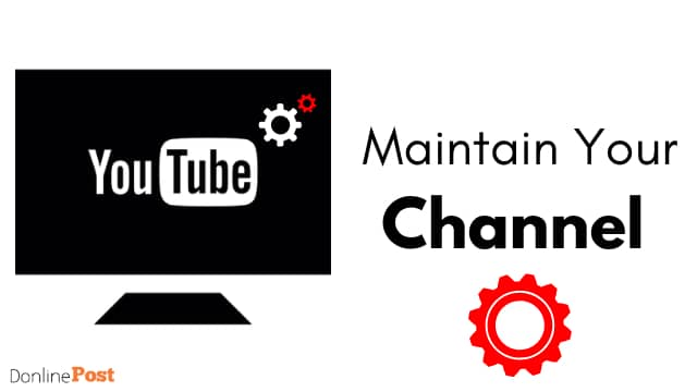Maintain your youtube channel