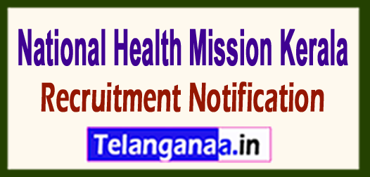 National Health Mission NRHM Kerala Recruitment Notification 2017