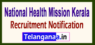 National Health Mission NRHM Kerala Recruitment Notification 2017 Last Date 24-05-201717-06-2017
