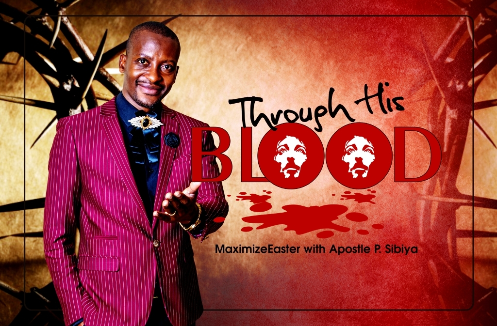 The Blood Of Jesus - Apostle P. Sibiya Explores The Importance Of the Blood of Jesus Christ
