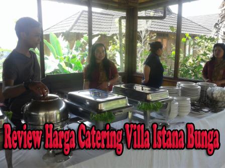 Review Harga Catering Villa Istana Bunga