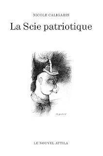 La Scie patriotique, Nicole Caligaris, avec Denis Pouppeville, éditions Le Nouvel Attila, 2016.