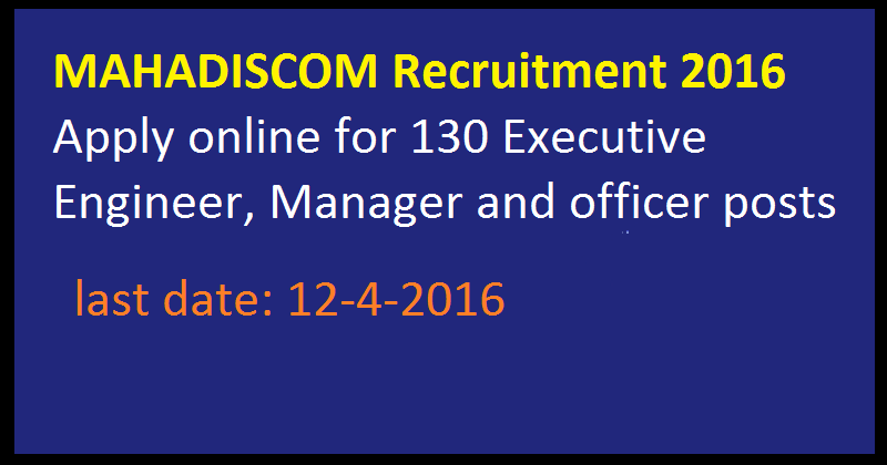 MAHADISCOM Recruitment 2016 Apply online for 130 Executive Engineer, Manager and officer posts