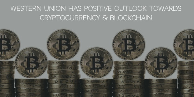 Western Union has Positive Outlook towards Cryptocurrency & Blockchain