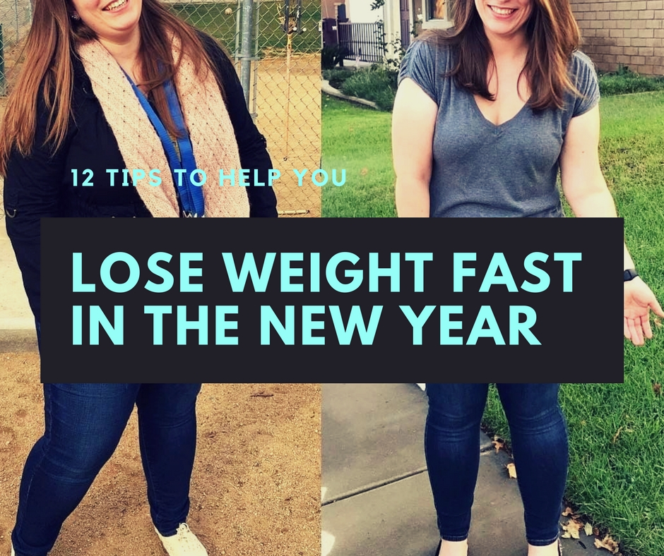12 Tips To Help You Lose Weight Fast In The New Year
