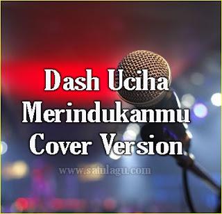 Lagu Cover Dash Uciha Merindukanmu Mp3 Lengkap Full Rar