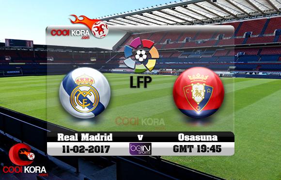 مشاهدة مباراة أوساسونا وريال مدريد اليوم 11-2-2017 في الدوري الأسباني