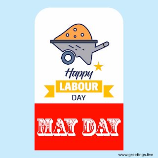 Happy Labour Day May Day wishes.