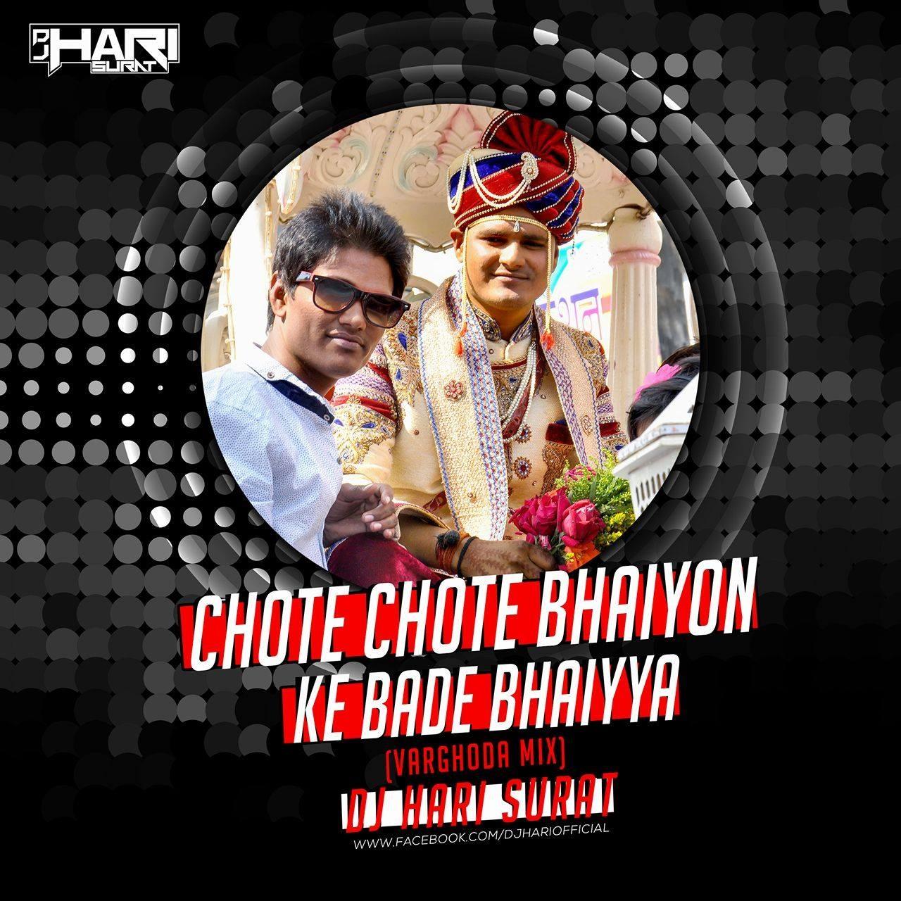 Download Sakhiyan: Chote Chote Bhaiyon Ke Bade Bhaiyya (Varghoda Mix) Dj Hari