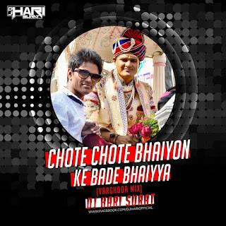 Chote-Chote-Bhaiyon-Ke-Bade-Bhaiyya-Varghoda-Mix-Dj-Hari-Surat