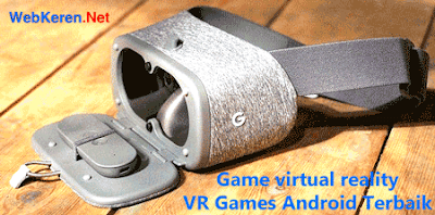 Game virtual reality VR Android Terbaik