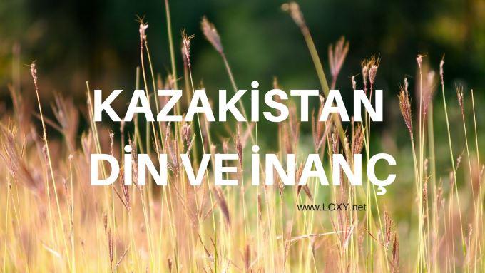 kazakistan dini nedir