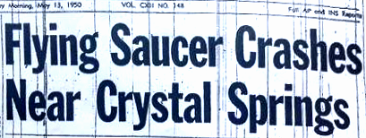 Flying Saucer Crashes Near Crystal Springs (Heading) 5-13-1950