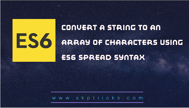 Convert a string to an array of characters using ES6 spread syntax