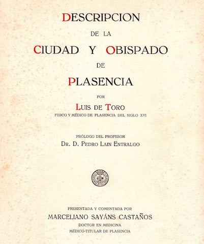 DESCRIPCIÓN DE LA CIUDAD Y OBISPADO DE PLASENCIA / PLACENTIAE URBIS ET EIUSDEM EPISCOPATUS DESCRIPTIO
