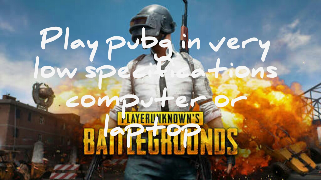 How to play pubg in low end pc without graphic card