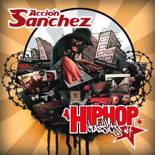 Accion Sanchez - Hip Hop Classics Vol 1 (España)