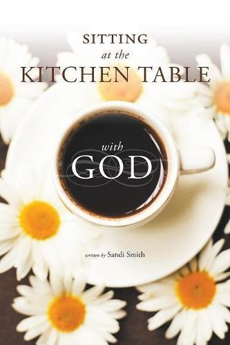 Book Cover for Christian fiction novel Sitting at the Kitchen Table with God by Sandi Smith .