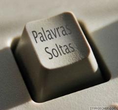 *Palavras Soltas*