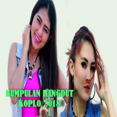 Download Kumpulan Lagu Dangdut Koplo Mp3 Terbaru 2018