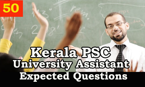 Kerala PSC : Expected Question for University Assistant Exam - 50