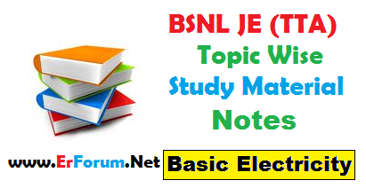 BSNL JE (TTA) Topic Wise Study Material [Basic Electrical] - ErForum