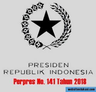 Perpres Nomor 141 Tahun 2018