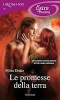 http://blog.librimondadori.it/blogs/iromanzi/2019/10/25/le-promesse-della-terra-di-mirta-drake-extra-passion-107/