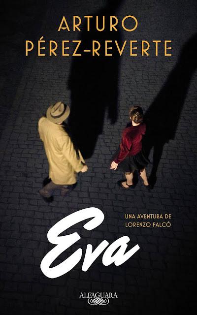 """Arturo Pérez Reverte, """"Eva"""", novela de espías, Thriller, Guerra Civil española"""