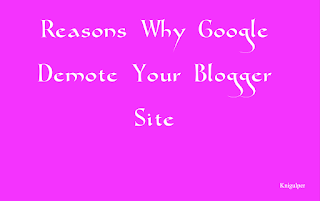 Reasons Why Google Demote Blogger Site