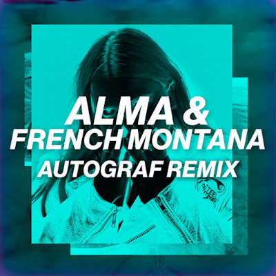 Alma & French Montana - Phases (Autograf Remix)