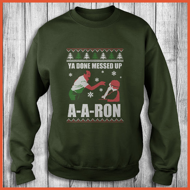 You Done Messed Up A-a-ron Merry Christmas T-Shirt