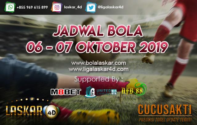 JADWAL  BOLA TANGGAL 06 – 07 Oktober 2019