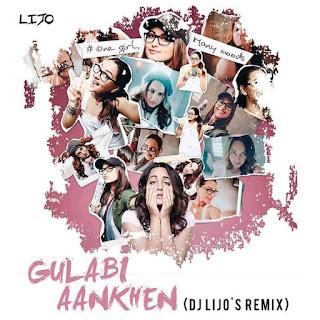 2017-gulabi-aankhen-dj-lijos-remix-indiandjremix