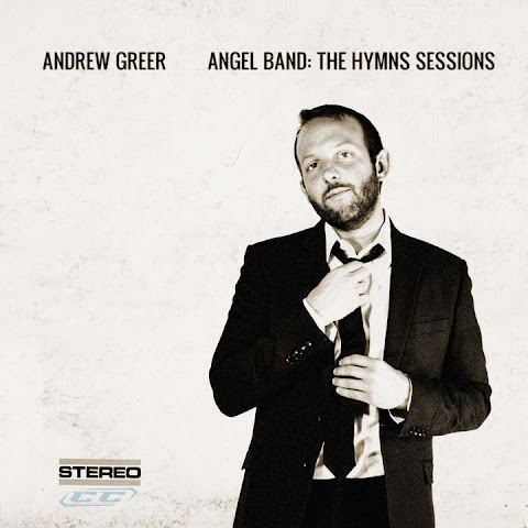 Andrew Greer - Angel Band The Hymn Sessions 2012 biography and history