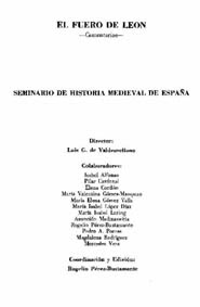 El Fuero de León comentarios / Seminario de Historia Medieval de España; director Luis G. de Valdeavellano; colaboradores Isabel Alfonso...[et al] coordinación y edición Rogelio Pérez-Bustamante. 1983