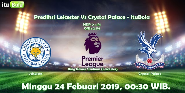 Prediksi Leicester Vs Crystal Palace - ituBola