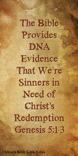 DNA Evidence Proves We Are Sinners - Genesis 5:1-3 - We are in need of Salvation