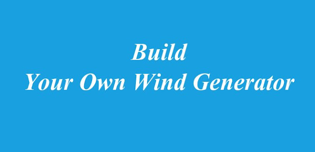 Build Your Own Wind Generator