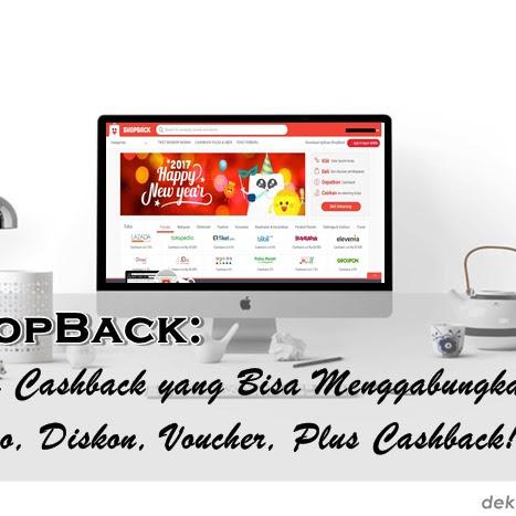 ShopBack: Situs Cashback yang Bisa Menggabungkan Promo, Diskon, Voucher, Plus Cashback!